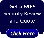 Get a FREE security review and Quote - Click Here